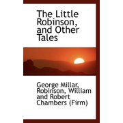 The Little Robinson, and Other Tales