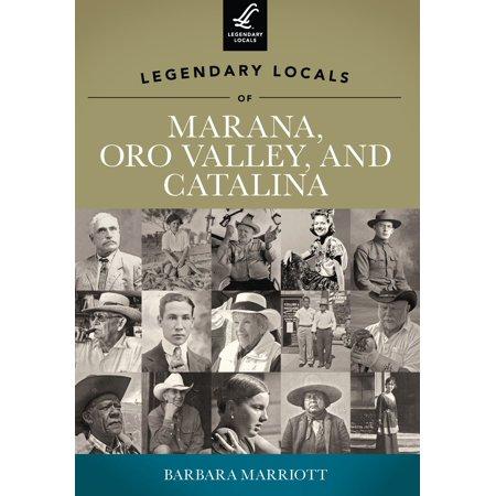 Legendary Locals of Marana, Oro Valley, and Catalina - eBook ()
