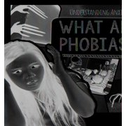 Understanding Anxiety: What Are Phobias? (Paperback)