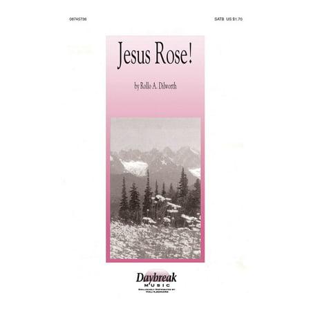 Daybreak Music Jesus Rose! SATB composed by Rollo (Jesse Rose)