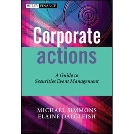 Corporate Actions  A Guide To Securities Event Management