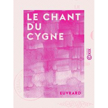 Le Chant du cygne - eBook