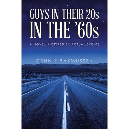 Guys in Their 20s in the '60s : A Novel, Inspired by Actual Events - 60s Fashion Guys