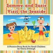 Sammy and Susie Visit the Seaside : A Phonics Story Book for Small Children