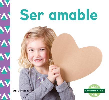Ser Amable (Kindness) (Spanish Version)