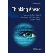 Thinking Ahead: Essays on Big Data, Digital Revolution, and Participatory Market Society