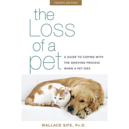 The Loss of a Pet : A Guide to Coping with the Grieving Process When a Pet