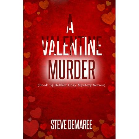 A Valentine Murder (Book 14 Dekker Cozy Mystery Series) - eBook