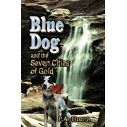 Blue Dog and the Seven Cities of Gold