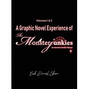 A Graphic Novel Experience of The Monsterjunkies : Volumes 1 & 2