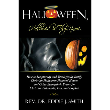 Halloween, Hallowed Is Thy Name - eBook