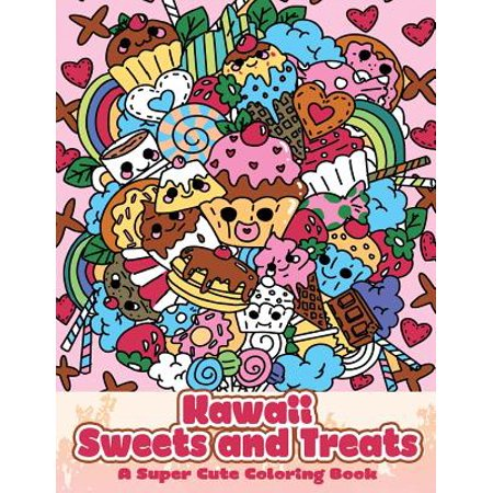Kawaii Sweets and Treats : A Super Cute Coloring Book - Kawaii Halloween Treats