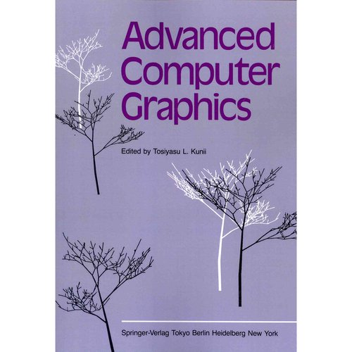 Advanced Computer Graphics: Proceedings of Computer Graphics Tokyo '86