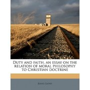 Duty and Faith, an Essay on the Relation of Moral Philosophy to Christian Doctrine