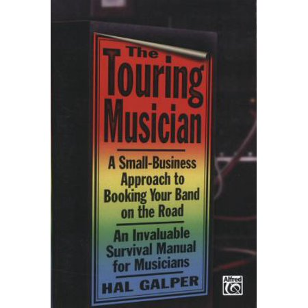 The Touring Musician  A Small Business Approach To Booking Your Band On The Road