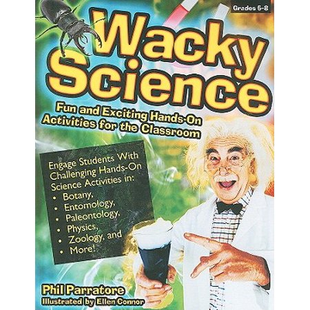 Wacky Science : Fun and Exciting Hands-On Activities for the Classroom (Fun Classroom Activities For Halloween)