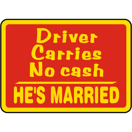 Traffic Signs - Driver Carries No Cash Sign 12 x 18 Magnet Sign Street Weather Approved