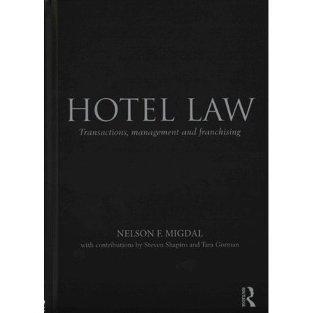 Hotel Law  Transactions  Management And Franchising