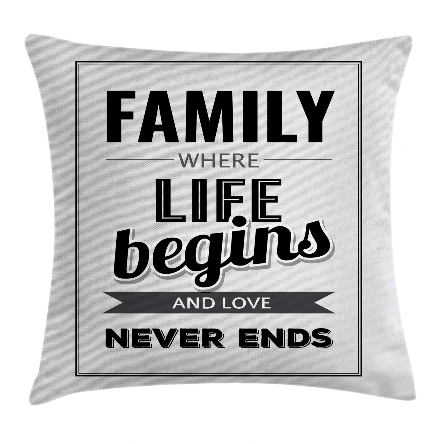 Family Throw Pillow Cushion Cover Retro Calligraphy Motivational Quote Family Love Never Ends Message Framework Decorative Square Accent Pillow Case 16 X 16 Inches Black Silver Grey By Ambesonne Walmart Com Walmart Com