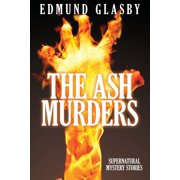 The Ash Murders : Supernatural Mystery Stories
