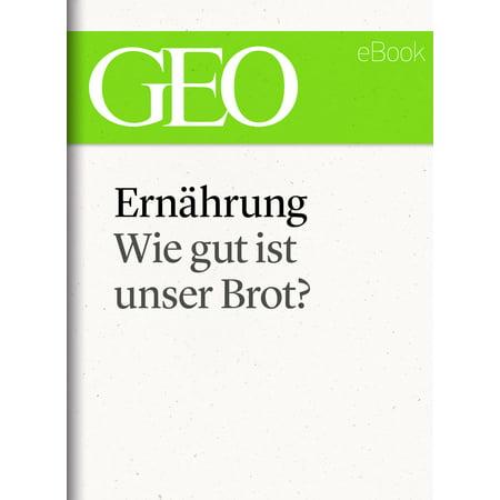 Ist Single (Ernährung: Wie gut ist unser Brot (GEO eBook Single) - eBook )