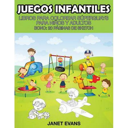Juegos Infantiles : Libros Para Colorear Superguays Para Ninos y Adultos (Bono: 20 Paginas de Sketch) (Decoraciones De Halloween Para Fiestas Infantiles)