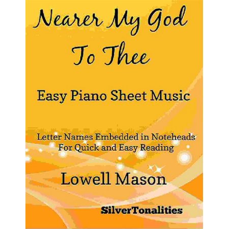 Nearer My God to Thee Easy Piano Sheet Music - (History Of Nearer My God To Thee)
