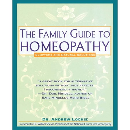 Family Guide to Homeopathy : Symptoms and Natural