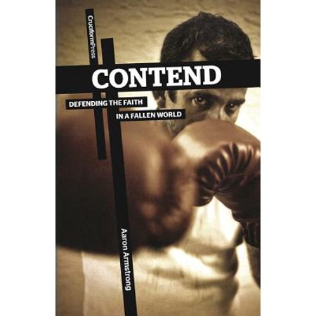Contend: Defending the Faith in a Fallen World by