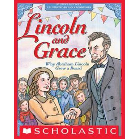 Lincoln and Grace: Why Abraham Lincoln Grew a Beard - eBook (Lincoln Beard)