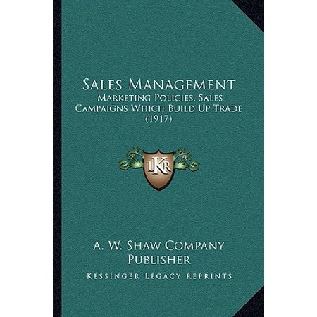 Sales Management : Marketing Policies, Sales Campaigns Which Build Up Trade