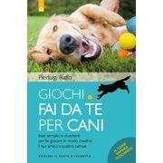 Giochi fai da te per cani - eBook