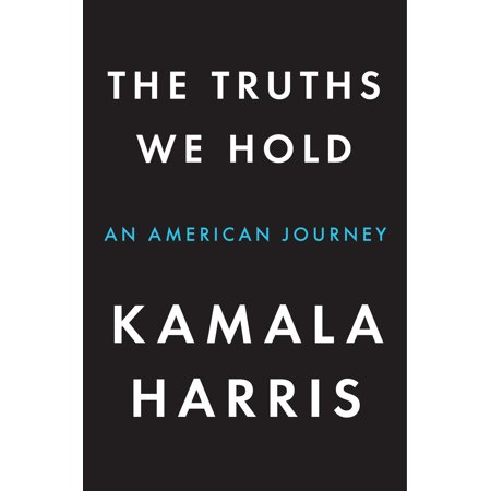 The Truths We Hold : An American Journey (We Hold A Treasure Not Made Of Gold)