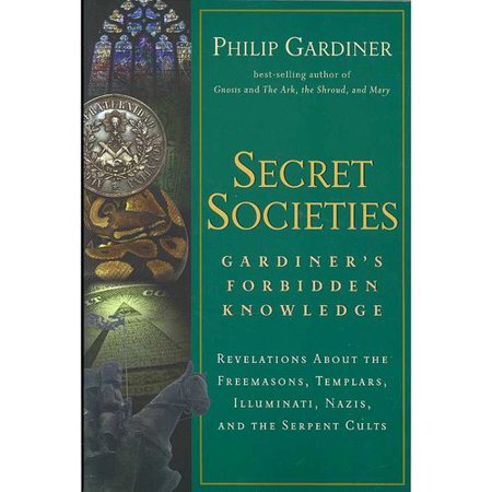 Secret Societies  Gardiners Forbidden Knowledge  Revelations About The Freemasons  Templars  Illuminati  Nazis  And The Serpent Cults