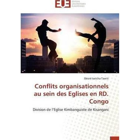 Conflits Organisationnels Au Sein Des Eglises En Rd  Congo  Omn Univ Europ    French