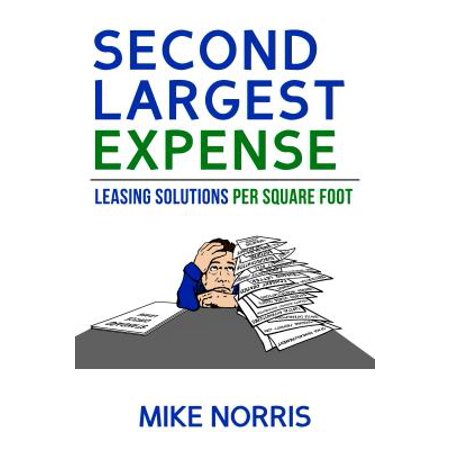 Second Largest Expense: Leasing Solutions Per Square Foot - (Average House Cleaning Cost Per Square Foot)