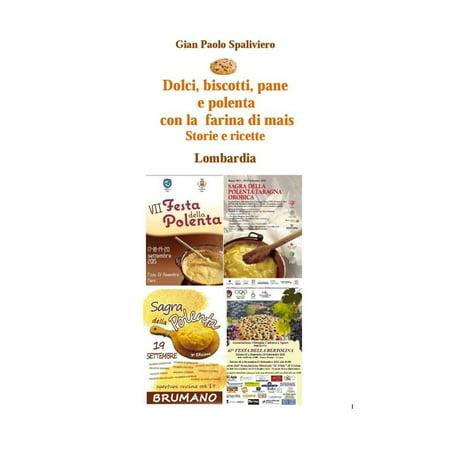 Dolci, biscotti, pane e polenta con la farina di mais - Storie e ricette - Lombardia - eBook (I Biscotti Di Halloween)