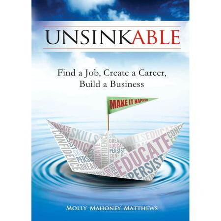 Unsinkable: Find a Job, Create a Career, Build a Business - eBook