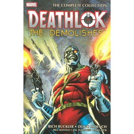 Deathlok the Demolisher!: The Complete Collection by