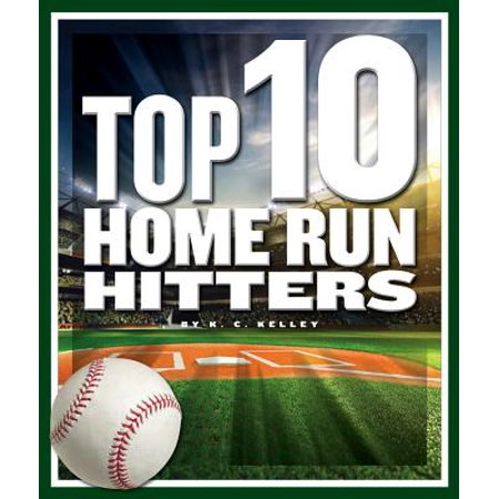 Top 10 Home Run Hitters (Top 10 Home Run Hitters Of All Time)