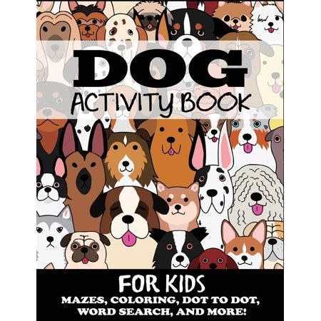 Kids Activity Books: Dog Activity Book for Kids: Mazes, Coloring, Dot to Dot, Word Search, and More (Paperback) - Dot To Dot Game