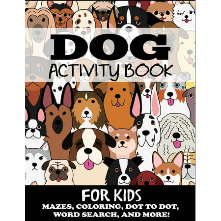 Kids Activity Books: Dog Activity Book for Kids: Mazes, Coloring, Dot to Dot, Word Search, and More (Paperback) - Kid Friendly Halloween Coloring Pages