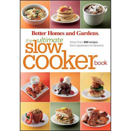 Better homes and gardens the ultimate slow cooker book Better homes and gardens recipes from last night