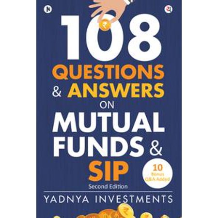 108 Questions & Answers on Mutual Funds & SIP -