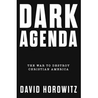 Dark Agenda: The War to Destroy Christian America (Hardcover)