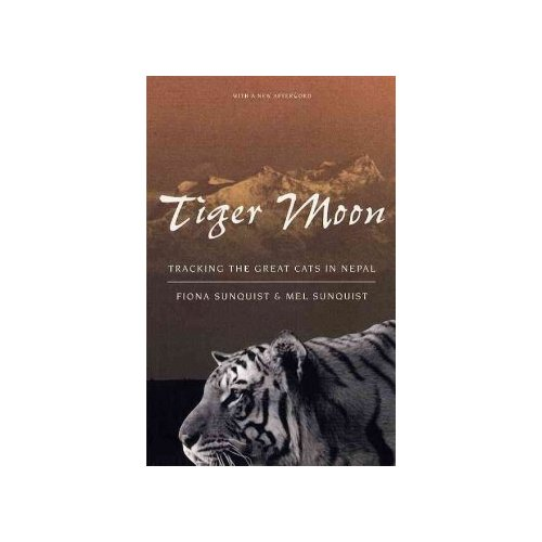 Tiger Moon: Tracking the Great Cats of Nepal