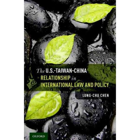 The U.S-Taiwan-China Relationship in International Law and Policy