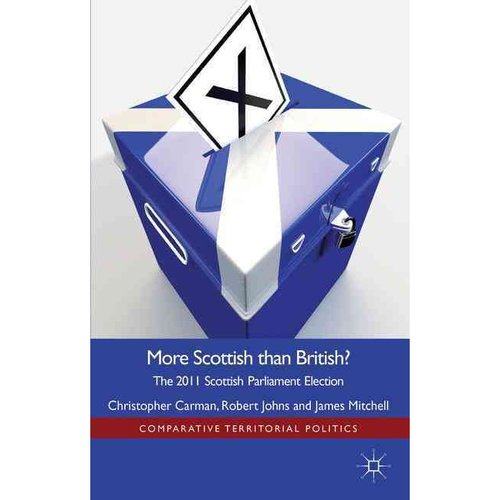More Scottish Than British: The 2011 Scottish Parliament Election