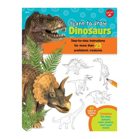 Learn to Draw Dinosaurs : Step-By-Step Instructions for More Than 25 Prehistoric Creatures-64 Pages of Drawing Fun! Contains Fun Facts, Quizzes, Color Photos, and Much (Best Driving Instruction Books)