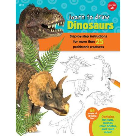 Learn to Draw Dinosaurs : Step-By-Step Instructions for More Than 25 Prehistoric Creatures-64 Pages of Drawing Fun! Contains Fun Facts, Quizzes, Color Photos, and Much